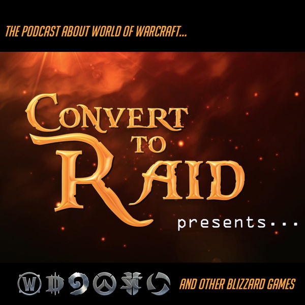 Logo of Convert to Raid Presents: The podcast for World of Warcraft and other Blizzard Games!