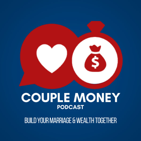 Logo of Couple Money Podcast: Build Your Marriage and Wealth Together