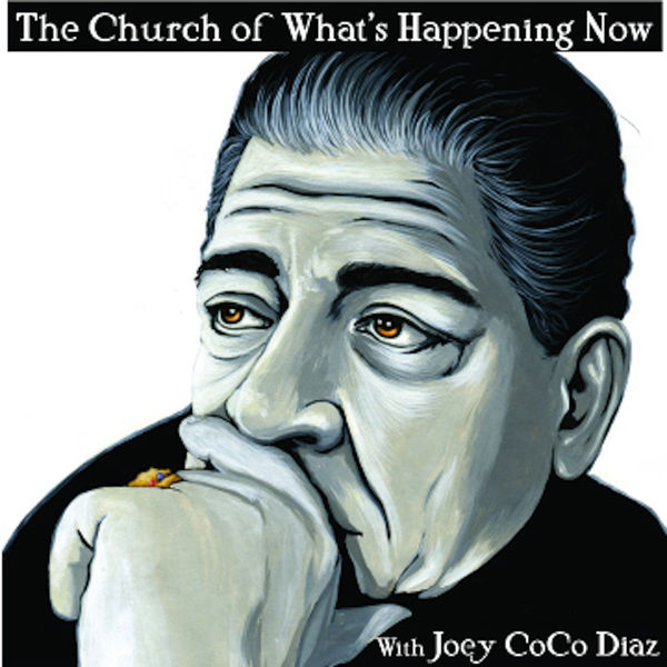 Logo of The Church of What's Happening Now: With Joey Coco Diaz