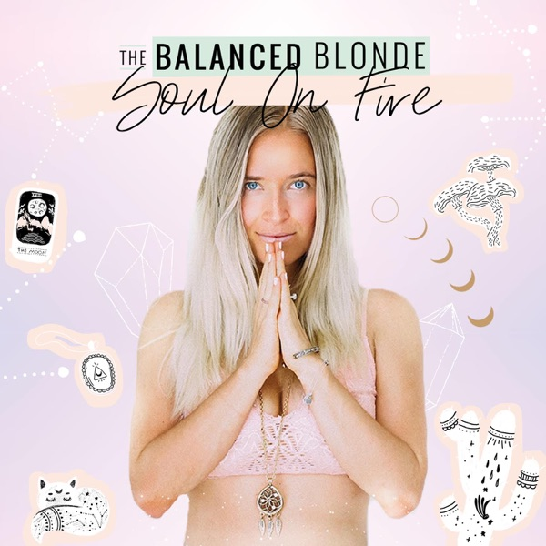 Logo of The Balanced Blonde Podcast // Soul On Fire