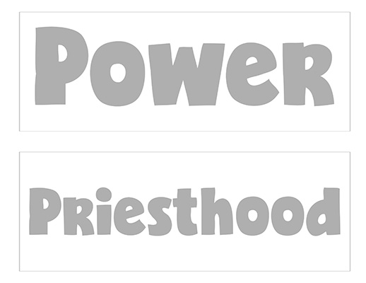 CTR-A-2018 Lesson 17-Power-Priesthood-Wordstrips-BW