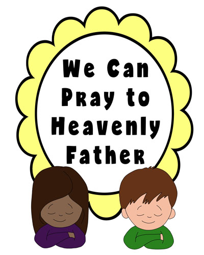 Primary 3 Lesson 34 We Can Pray to Heavenly Father 2017  Lesson poster