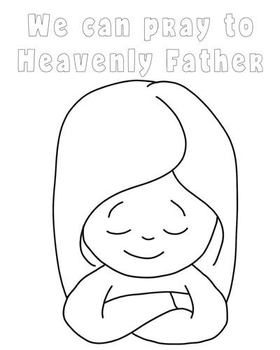 Primary 3 Lesson 34 We Can Pray to Heavenly Father 2017 little girl praying coloring page