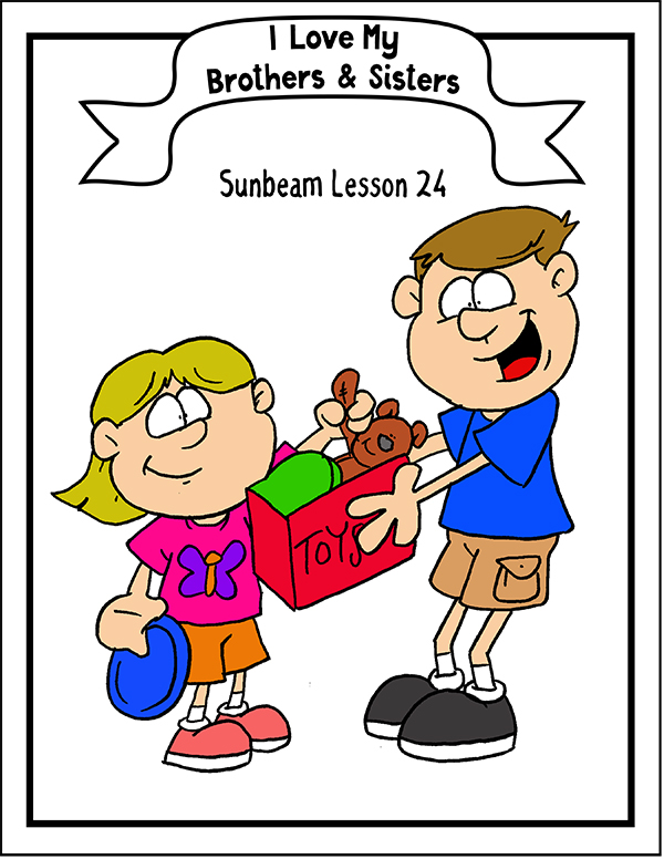 Sunbeam Lesson 24 I Love My Brothers And Sisters