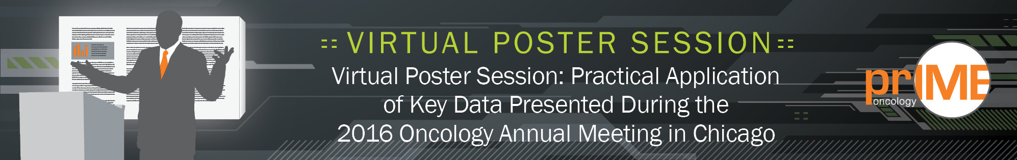 Virtual Poster Session: Practical Application of Key Data Presented During the 2016 Oncology Annual Meeting in Chicago - priME Oncology