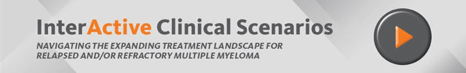 Interactive Clinical Scenarios: Navigating the Expanding Treatment Landscape for Relapsed and/or Refractory Multiple Myeloma - priME Oncology