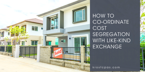 How To Co Ordinate Cost Segregation With Like Kind Exchange