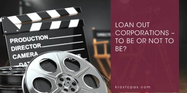 Loan Out Corporations – To Be Or Not To Be