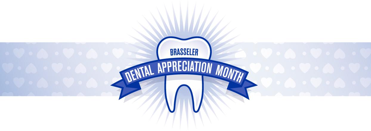 Brasseler's Dental Appreciation Month - Celebrating YOU