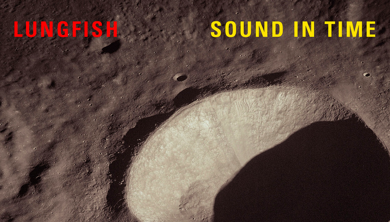 Lungfish: Sound in Time