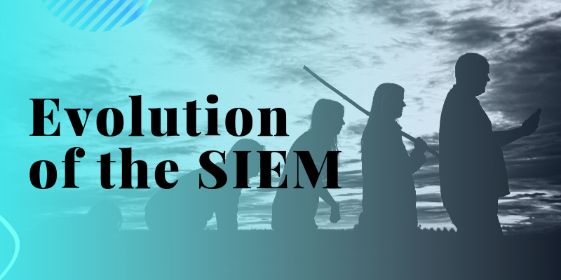 Evolution of the SIEM