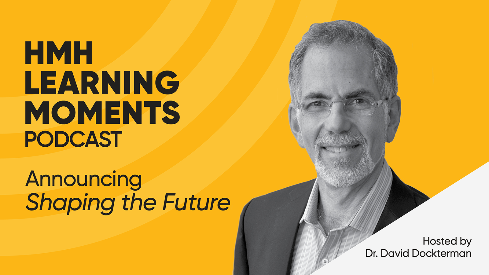 Announcing Shaping the FuturePodcast: An Irresistible Chance to Learn