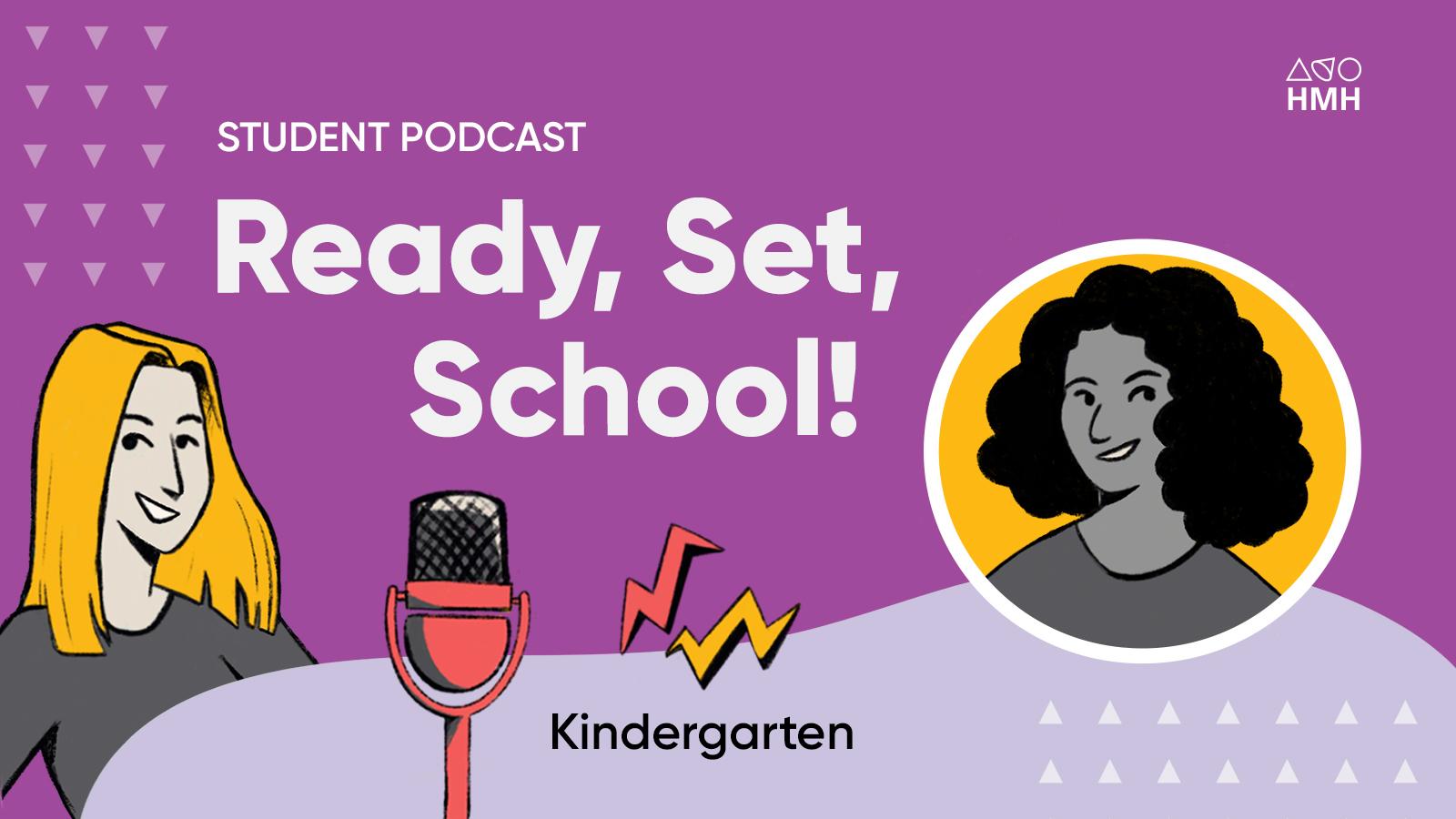 Kindergarten: Ready, Set, School! Podcast