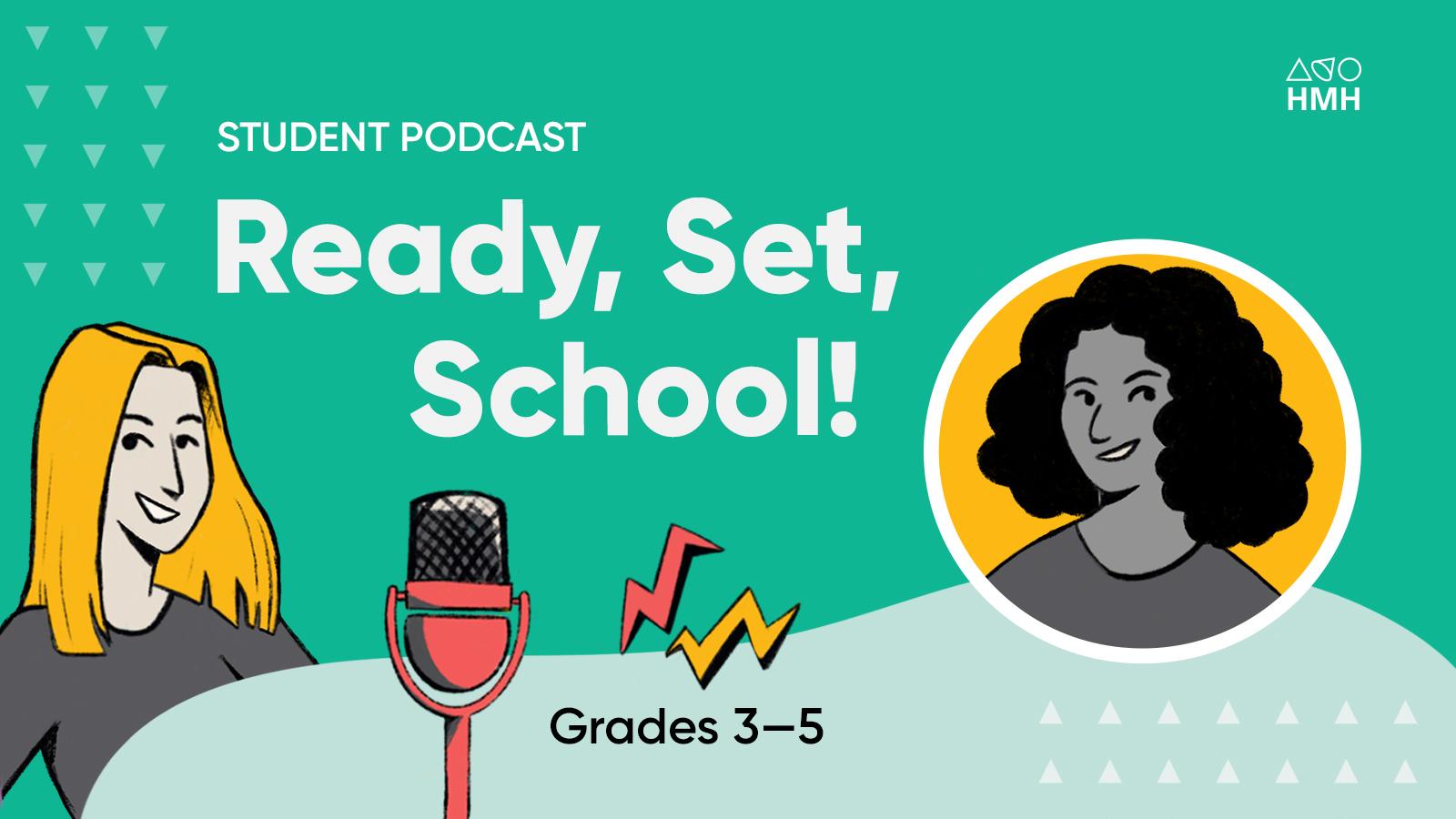 Grades 3–5: Ready, Set, School! Podcast