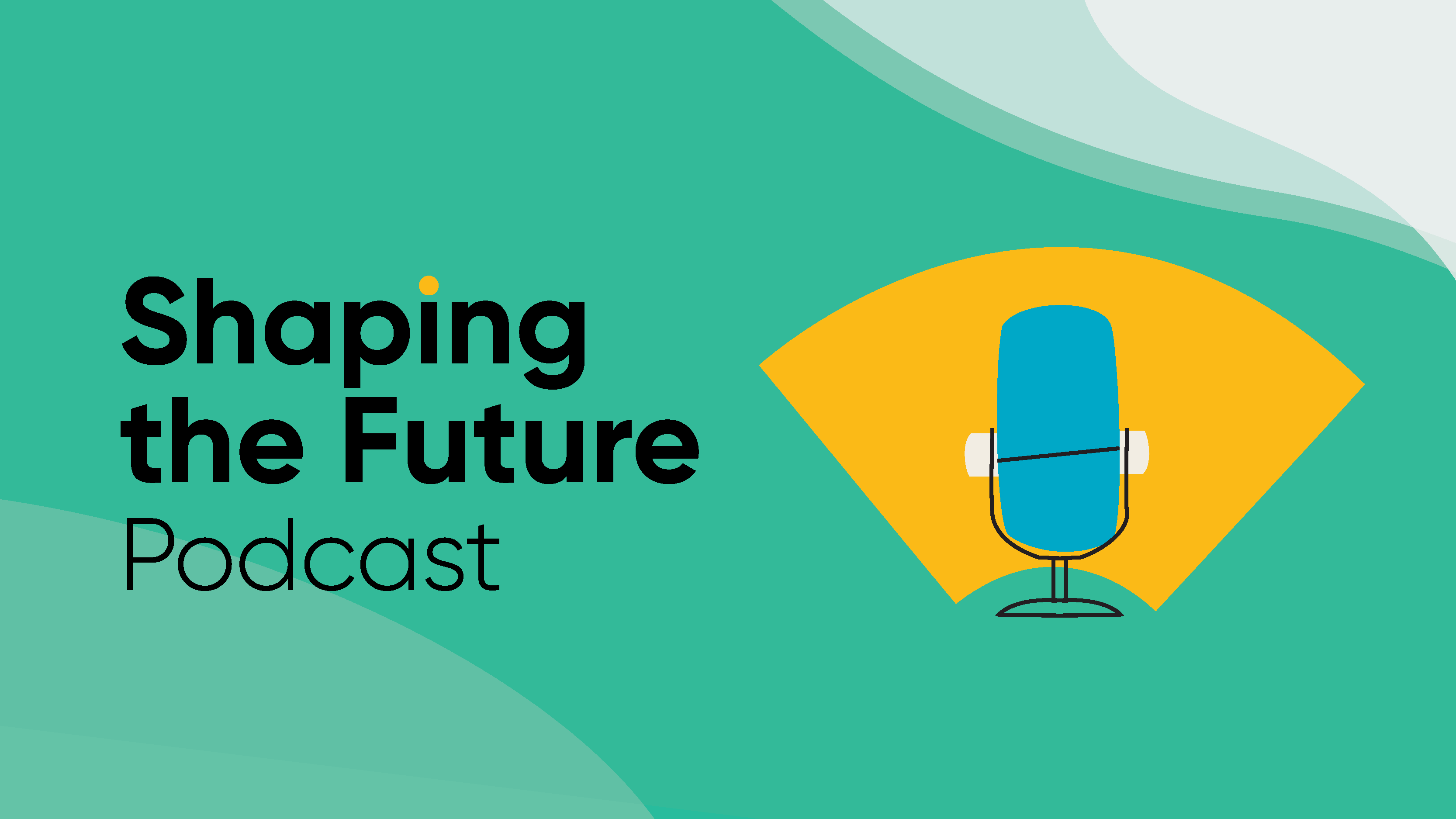 Podcast: Shaping the Future Season 2