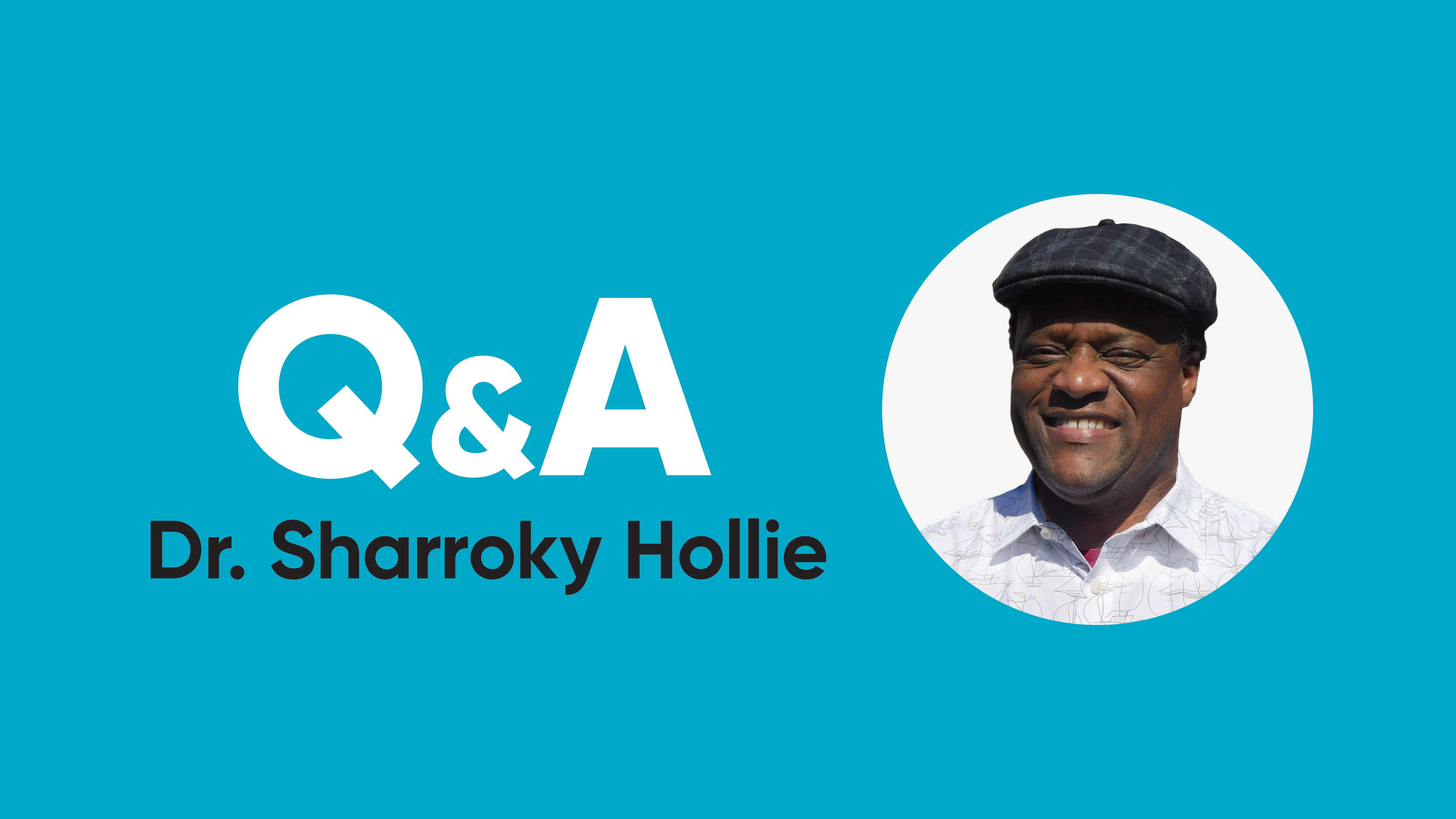 Culturally and Linguistically Responsive Teaching: Q&A with Dr. Sharroky Hollie