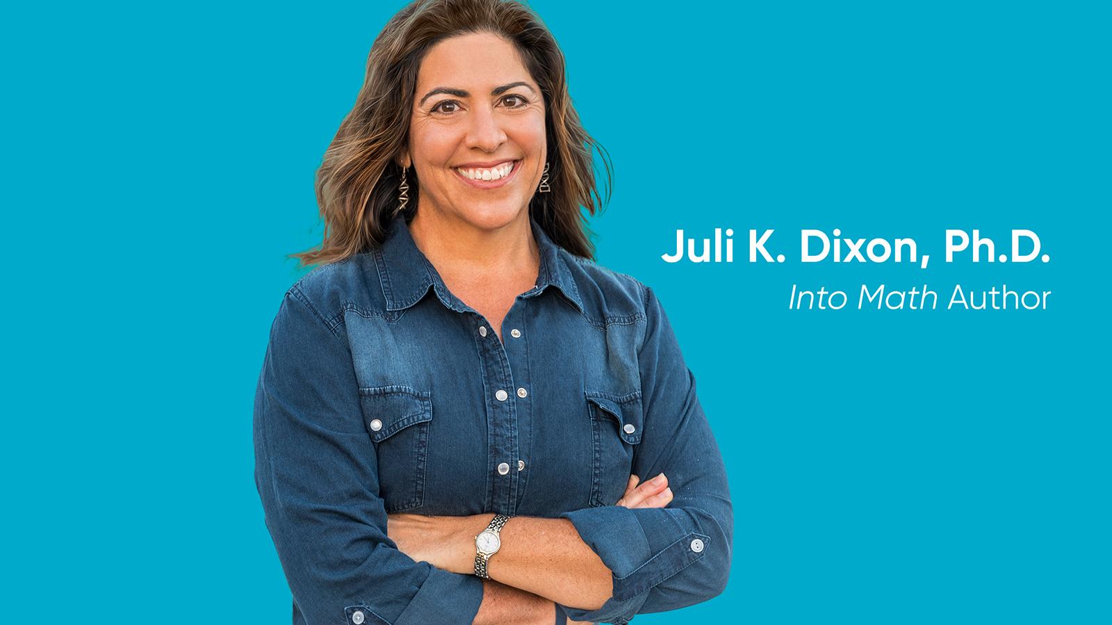 Q&A With Dr. Juli K. Dixon: Maximizing Your District's Math Instruction