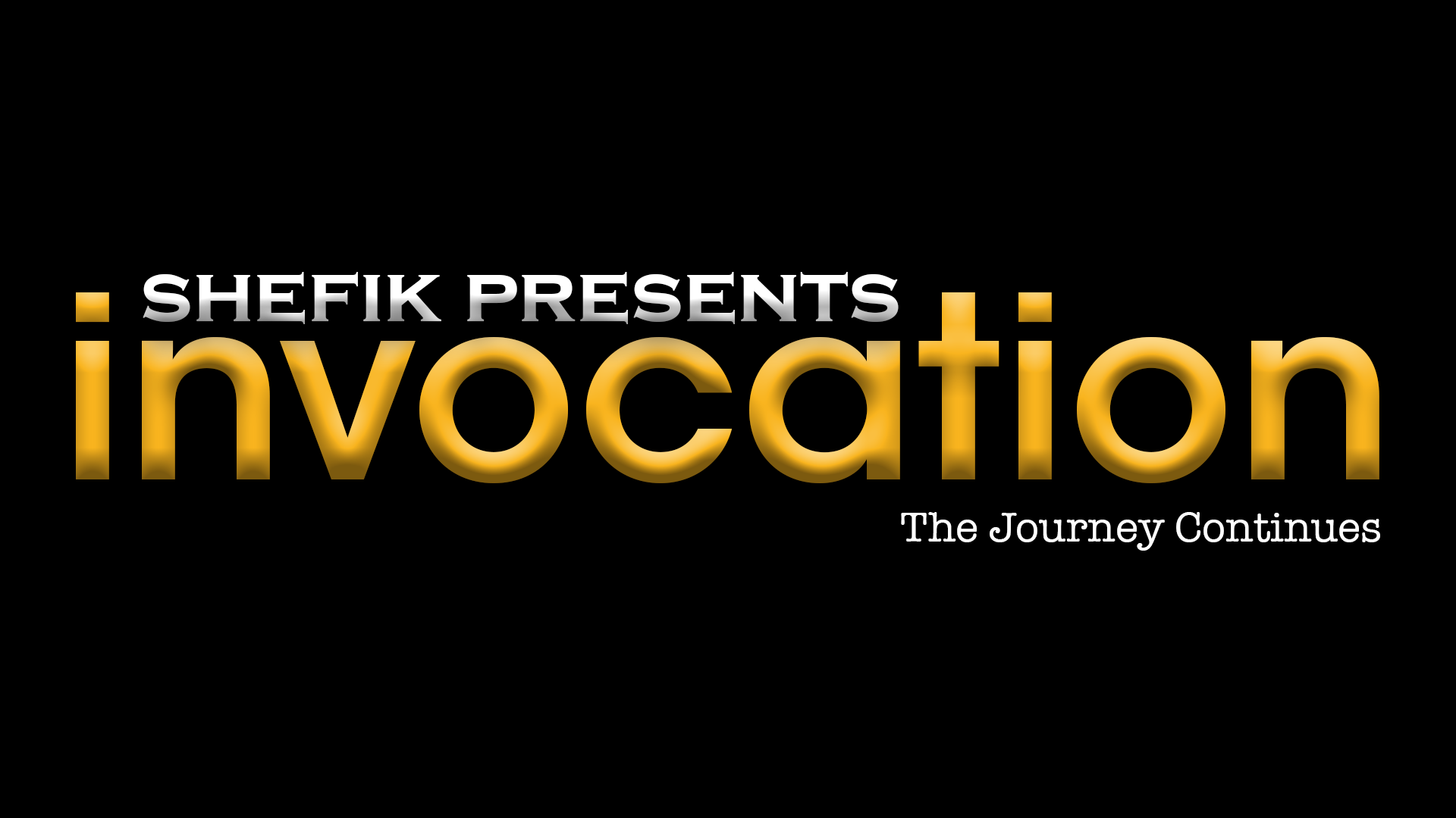 Shefik presents Invocation: The Journey Continues