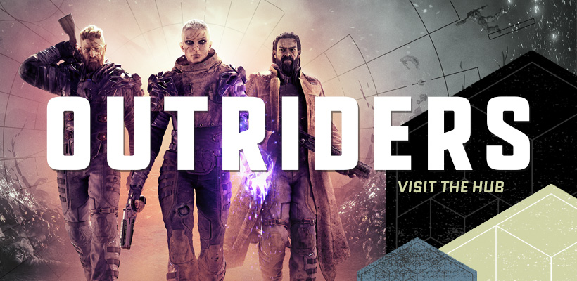 Visit the Outriders Hub