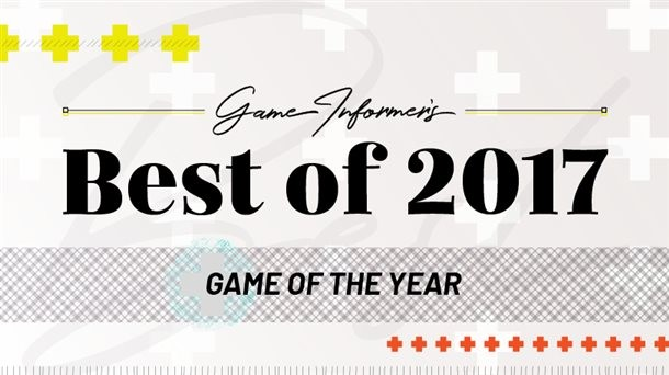 Game Informer's Best Of 2017 Awards - Game Informer