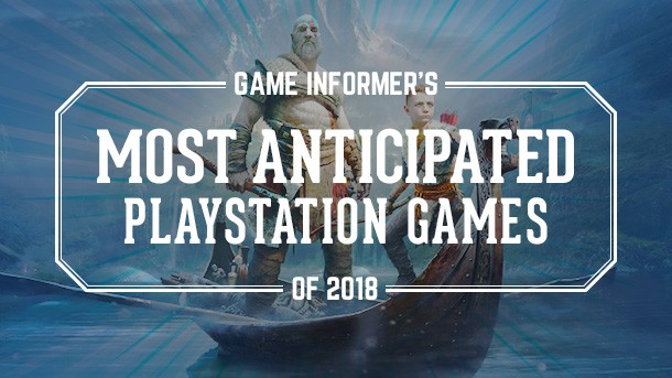 All Playstation 4 Games : Our most anticipated playstation games of game informer