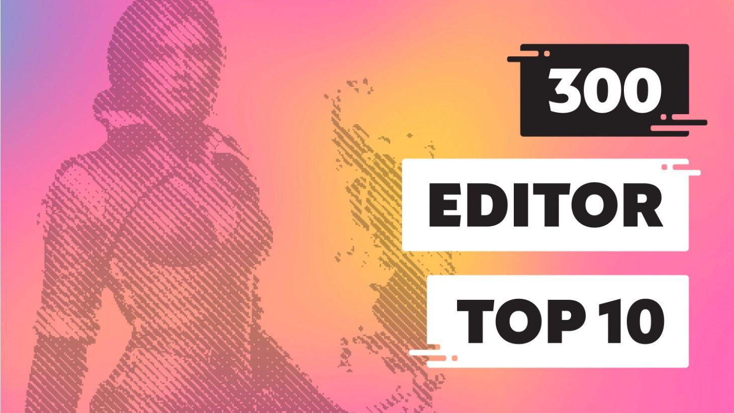 300 Editor Top 100
