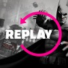 Replay — Batman: Arkham City