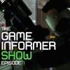 The Game Informer Show Episode 11
