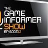 The Game Informer Show Episode 13
