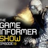 The Game Informer Show Episode 19