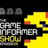 The Game Informer Show Episode 9
