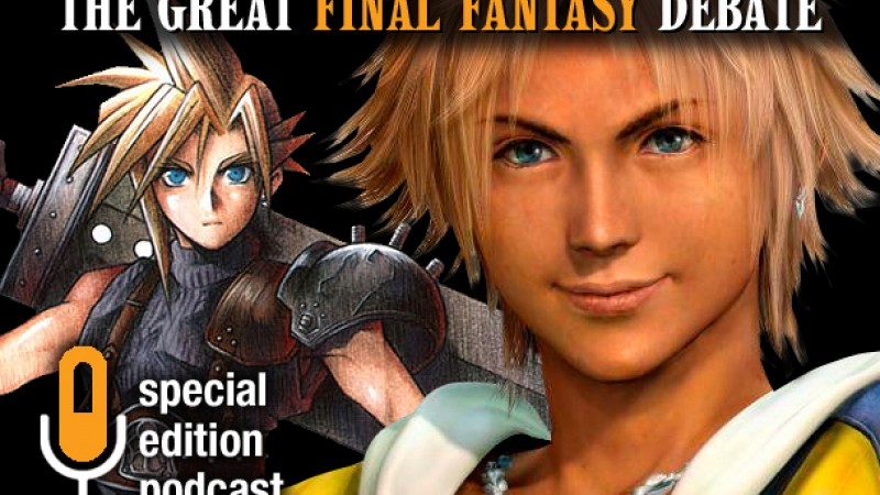 Special Edition Podcast: The Great Final Fantasy Debate - Game