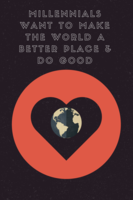 Make the world better  do good. (1)