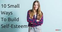 19 small ways to build self esteem