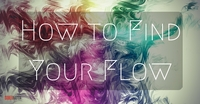 How to find your flow
