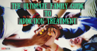 The ultimate family guidetoaddiction treatment