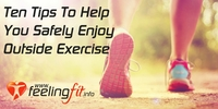 Ten tips to safely enjoy outside exercise