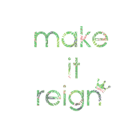 Make it reign tropical text