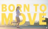 Born to move