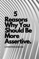 5 reasons why you should be more assertive
