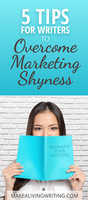 Jan8 5 tips for writers to overcome marketing shyness