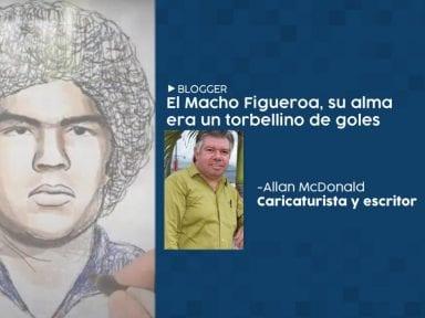 El Macho Figueroa, su alma era un torbellino de goles