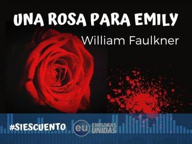 Audiocuento: Una rosa para Emily de William Faulkner