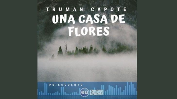 Audiocuento: Una casa de flores de Truman Capote