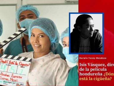 Isis Vásquez, directora de la película hondureña ¿Dónde está la cigüeña?