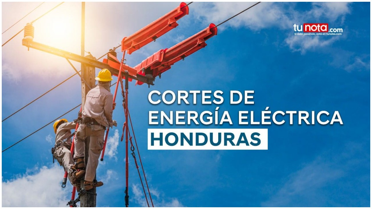 Cientos de barrios y colonias estarán sin energía eléctrica en barrios y colonias de Honduras. Revisa aquí el listado completo