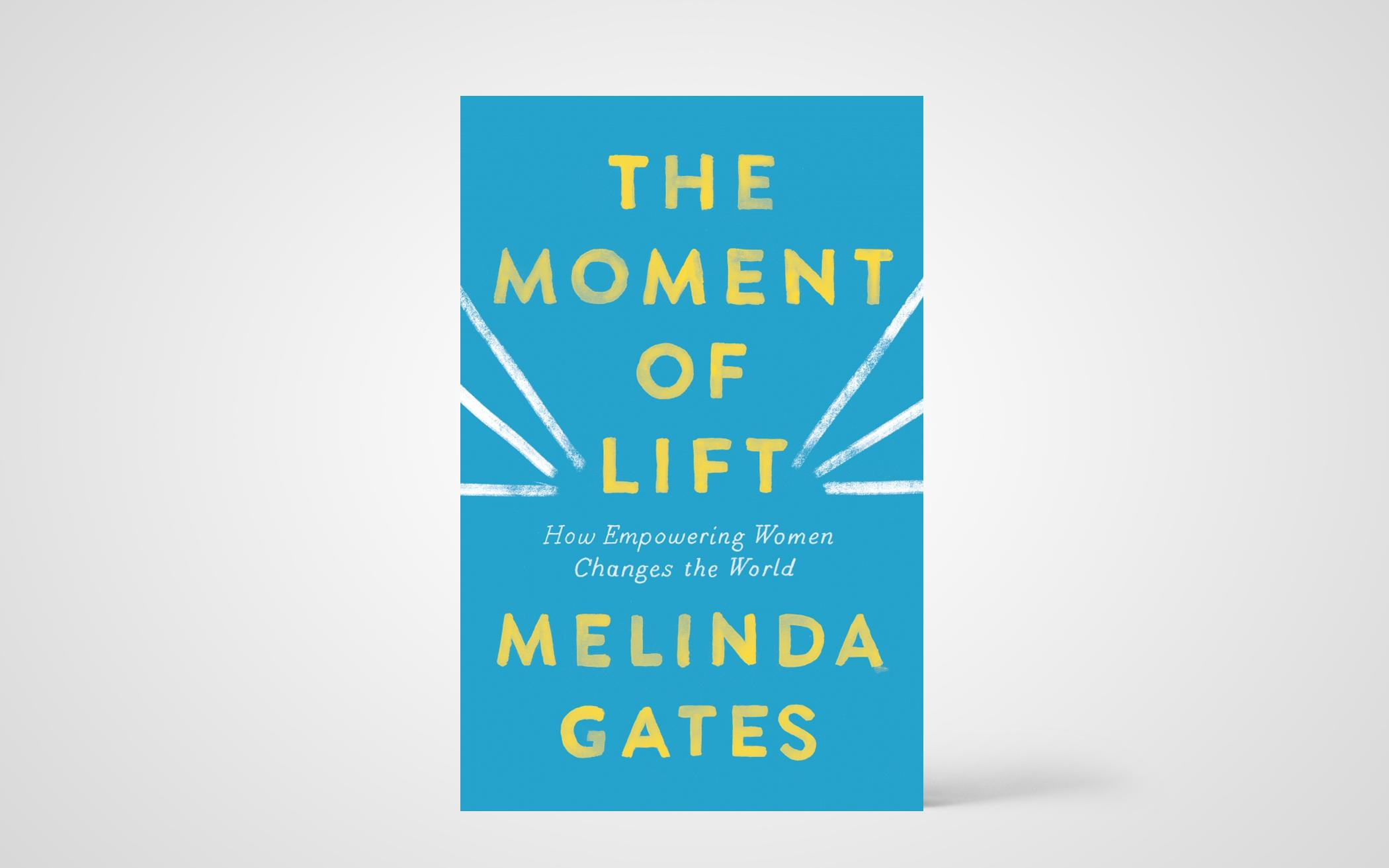Moment of Lift: How Empowering Women Changes the World