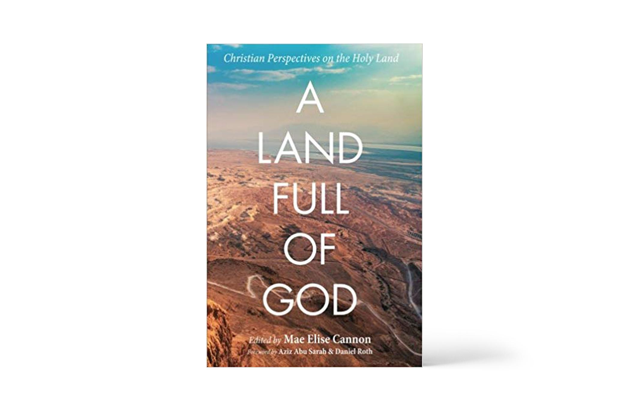 Reader-Submitted Review: A Land Full of God: Christian Perspectives on the Holy Land