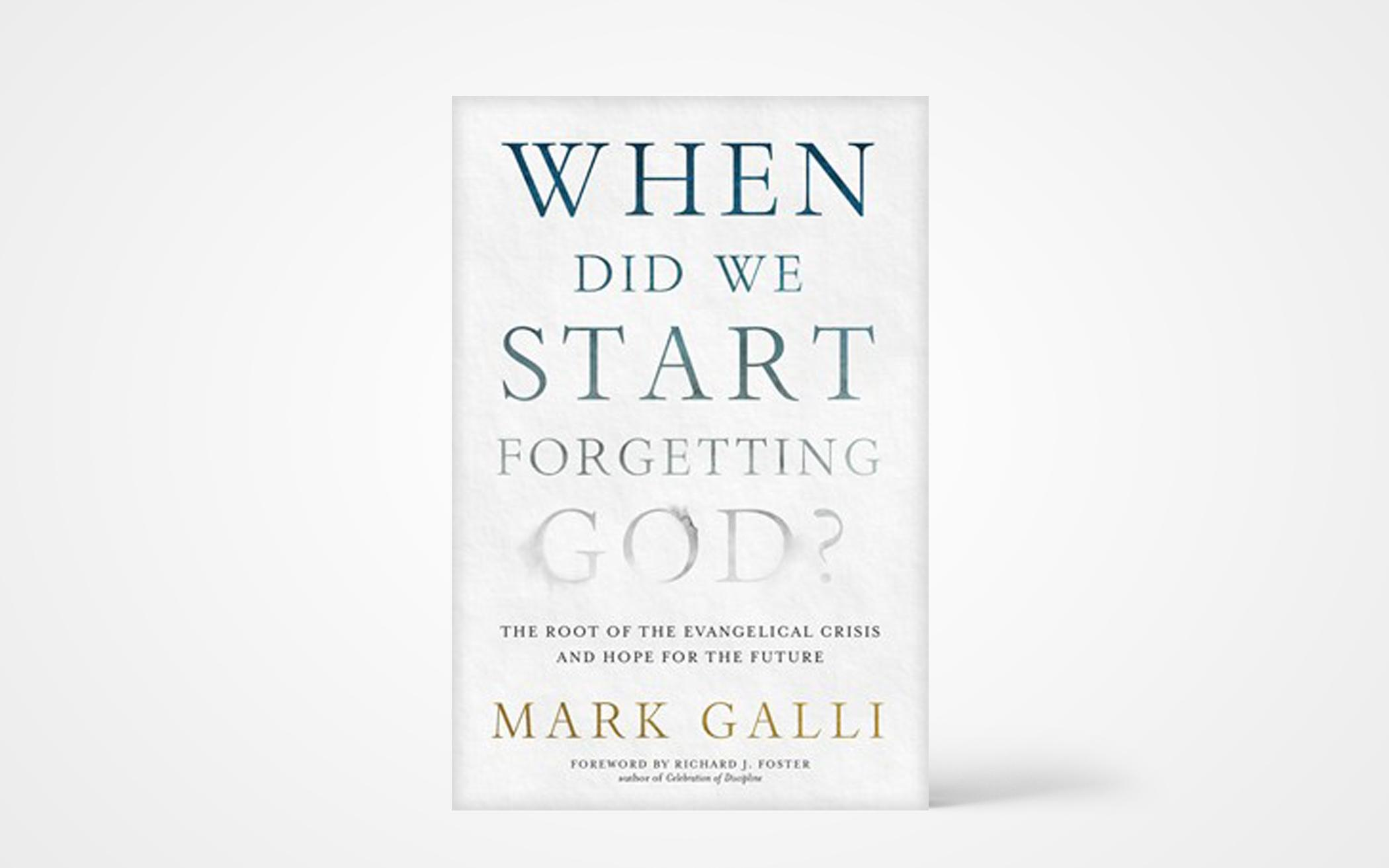 When Did We Start Forgetting God? The Root of the Evangelical Crisis and Hope for the Future