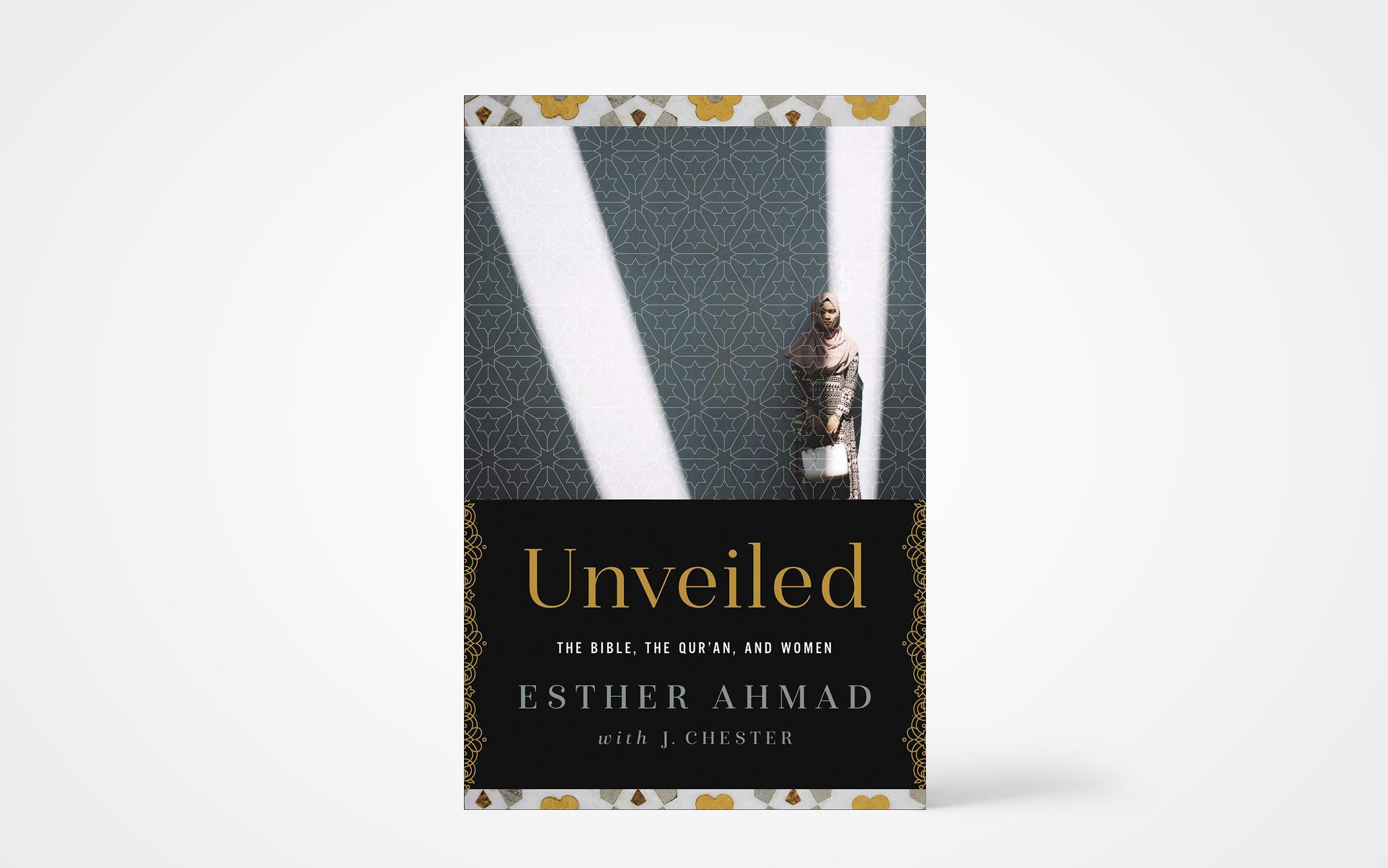 Unveiled: The Bible, The Qur'an, and Women
